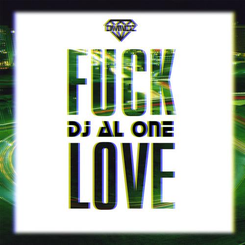 Fvck Love by Dj Al One