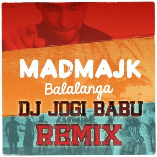Dj JOGI BABU - MADMIKE BALANGA REMIX