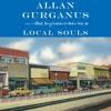 Local Souls by Allan Gurganus, Narrated by Allan Gurganus