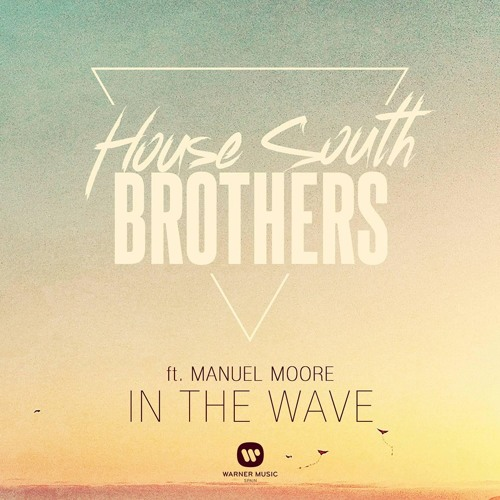 House South Brothers ft. Manuel Moore - In the Wave (Extended Mix)