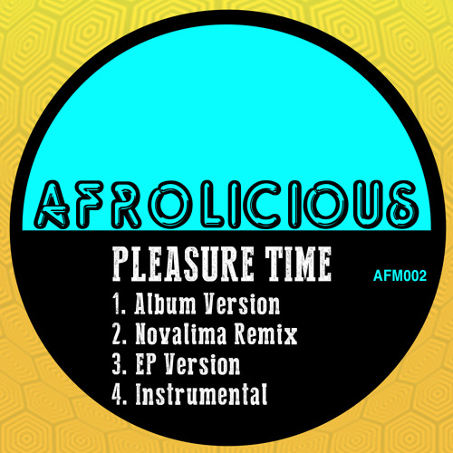 Afrolicious - PleasureTime (Pleasuretime EP Version)