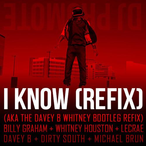 Lecrae - I Know (Dj Promote Refix) (aka Davey B Bootleg Refix)