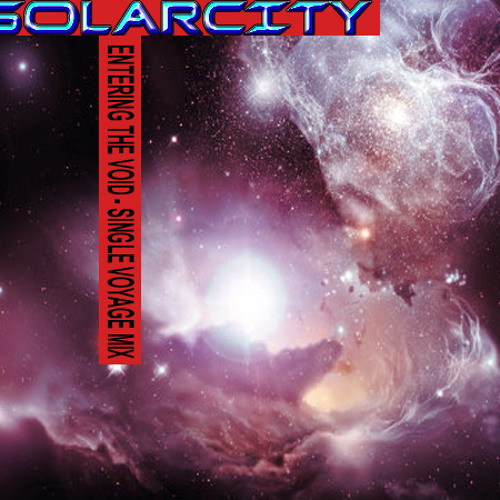 SOLARCITY - ENTERING THE VOID (Single Voyage Track) - FREE DOWNLOAD
