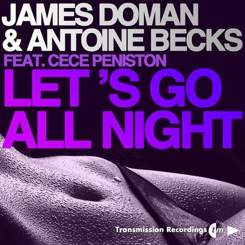 James Doman & Antoine Becks feat CeCe Peniston - Lets Go All Night (Electronic Youth Remix)