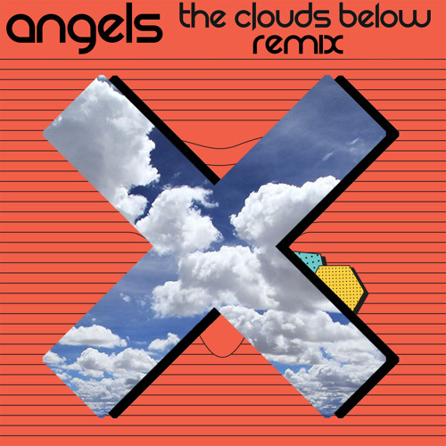 Angels - The XX vs Com Truise (The Clouds Below Remix)