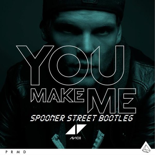 Avicii - You Make Me (Spooner Street Bootleg) Free Download! HQ Click BUY Link!