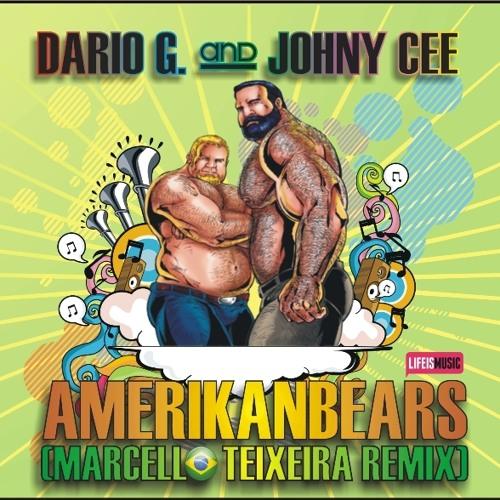 Dario G. And Johny Cee - Amerikanbears (Marcello Teixeira Remix)
