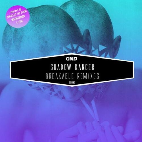 """Shadow Dancer """"Breakable (Jokers of the Scene remix)"""""""