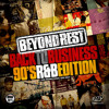 Download DJ's BeyondRest - Back To Business / 90's R&B Edition Mixtape Mp3