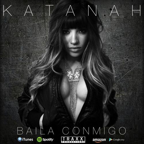 KATANAH - Baila Conmigo (Produced. by TRAXX )