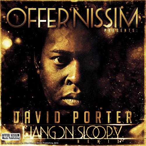 Offer Nissim Presents: David Porter - Hang On Sloopy