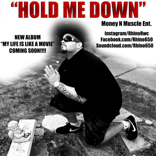 "NEW SINGLE ""Hold Me Down"" BY: RHINO"