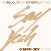 The ReLoud ft Crystal Waters - Say Yeah (Jack & Joy Remix)
