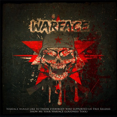 [Free Release] Warface - Show me your Warface (Loudness Tool)