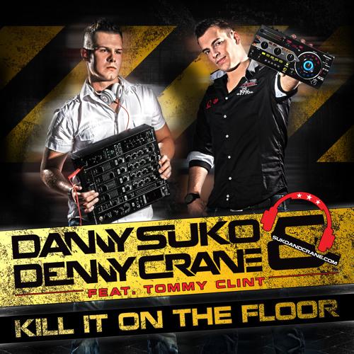 Danny Suko & Denny Crane feat. Tommy Clint - Kill it on the floor (Bodybangers RMX)