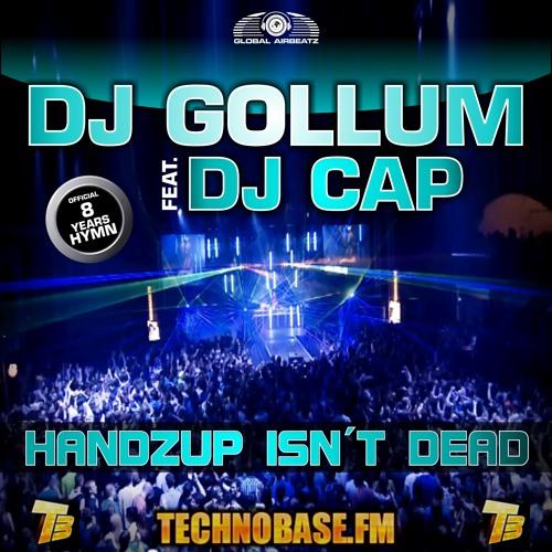 DJ Gollum feat. DJ Cap - HandzUp Isn't Dead (8 Years Technobase.fm Hymn) (Original Mix)