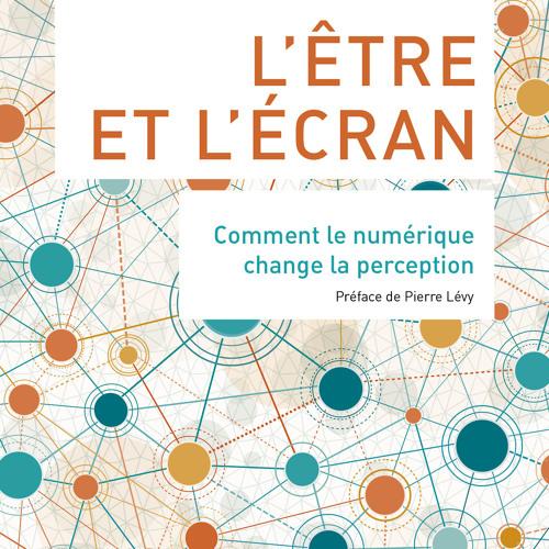 """L'être et l'écran : présentation dans """"Place de la Toile"""" sur France Culture"""