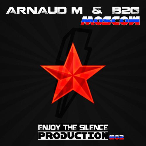 Arnaud M & B2G - Moscow (Original Mix)