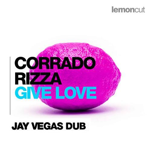 Corrado Rizza - Give Love (Jay Vegas Remix)