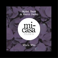 Mykel Haze & Marco Darko - Who's Who (free download)