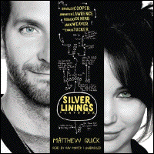 THE SILVER LININGS PLAYBOOK By Matthew Quick, Read By Ray Porter