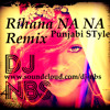 NA NA RIHANA Punjabi Style Remix NBS Promo