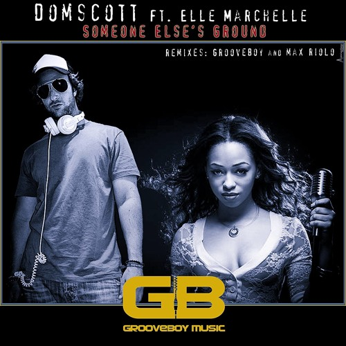 OUT NOW !!!! -  SOMEONE ELSE´S GROUND - Domscott feat Elle Marchelle - Original mix