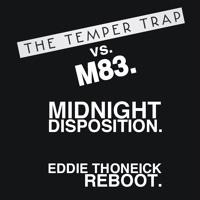 Temper Trap Vs M83 - Midnight Disposition (Eddie Thoneick Reboot)
