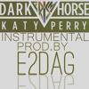 Katy Perry ft. Juicy J - Dark Horse (INSTRUMENTAL)PROD.BY E2DAG