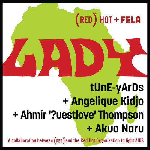 "Red Hot + Fela - ""Lady"" (tUnE-yArDs, Angelique Kidjo, ?uestlove & Akua Naru)"