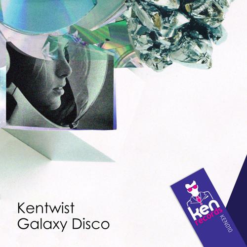 Kentwist - Galaxy Disco KEN010