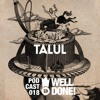 [WellDone! Music] - Podcast 018 x Talul