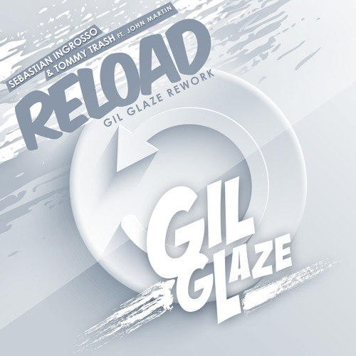 Reload (Gil Glaze Rework) (Supported in Tiesto's Club Life #343)