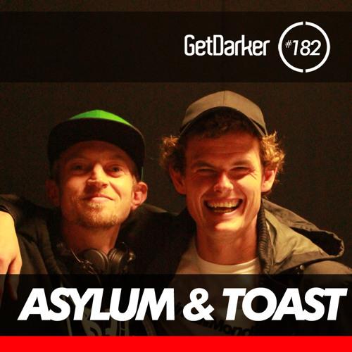 Asylum & Toast - GetDarkerTV 182