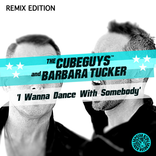 The Cube Guys feat. Barbara Tucker - I Wanna Dance With Somebody (N. Fasano & Miami Rockets Remix)
