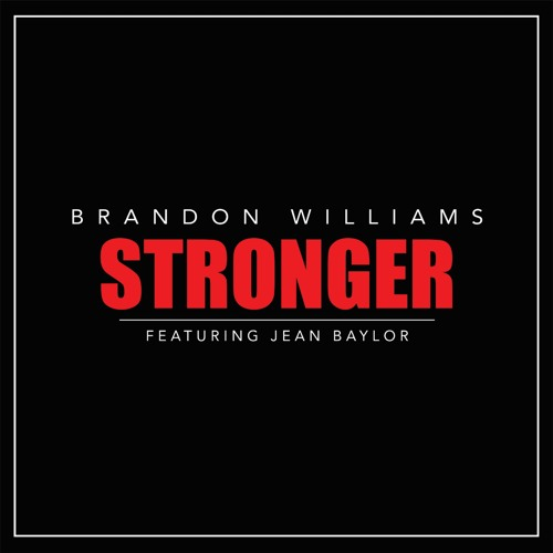 Brandon Williams - Stronger feat. Jean Baylor