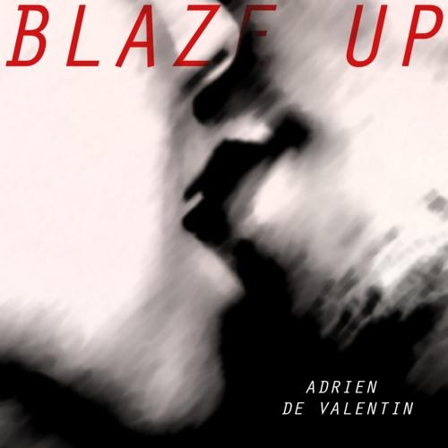 Adrien de Valentin - Blaze Up