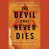 The Devil That Never Dies by Daniel Jonah Goldhagen, Read by Kevin T. Collins - Audiobook Excerpt