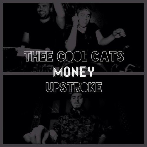Upstroke x Thee Cool Cats - Money (Original Mix) FREE DOWNLOAD