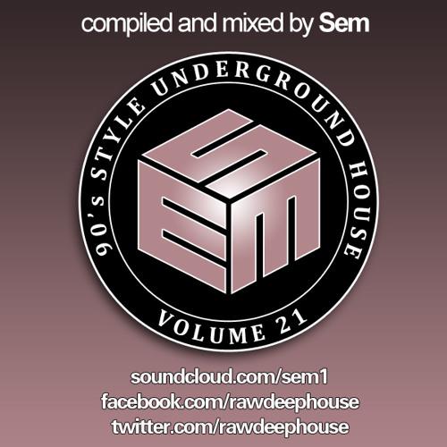 Sem :: 90's Style Underground House Vol. 21
