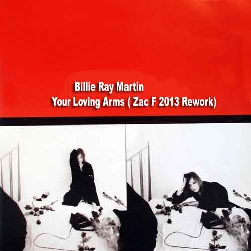 Billie Ray Martin - Your Loving Arms ( Zac F 2013 Rework)