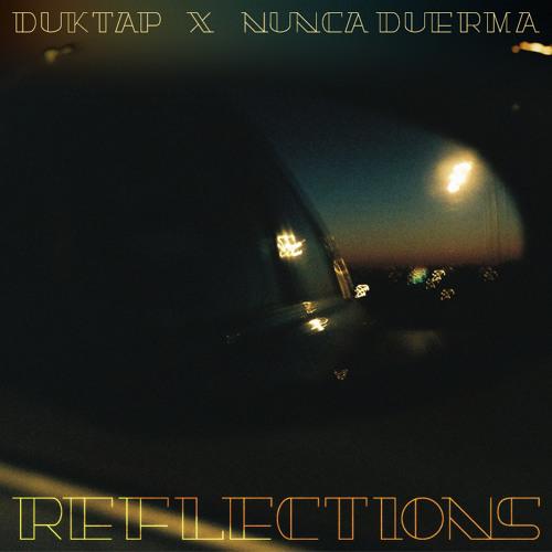 Duktap X Nunca Duerma-Reflections