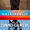 If Titanium Wakes Me Up (Run Art Mashup) - David Guetta vs. Avicii vs. OneRepublic