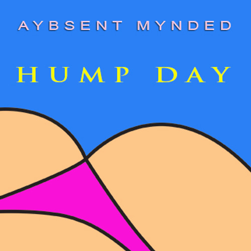 Aybsent Mynded - Hump Day (Original Mix)