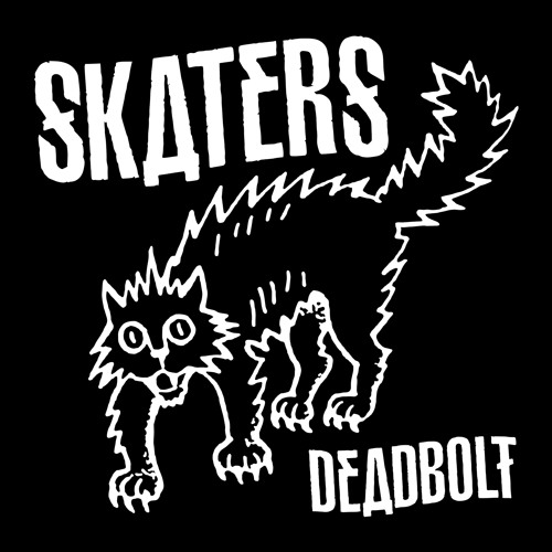 SKATERS - Deadbolt