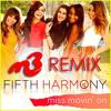 Fifth Harmony - Miss Movin On (Dj M3 Remix)