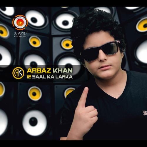 Arbaz Khan - 12 Saal Ka Larka