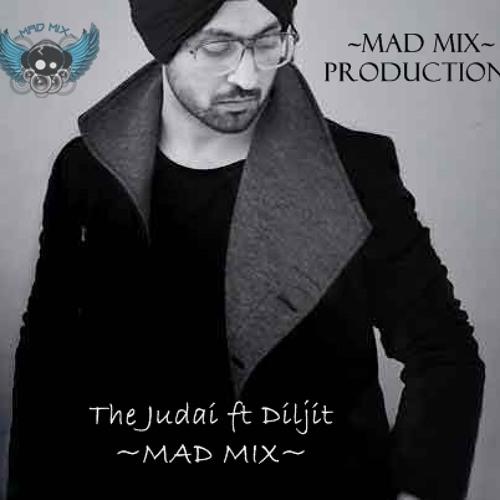 The Judai ft Diljit ~MAD MIX~