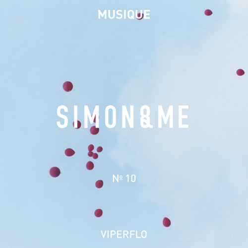 SIMON&ME // MUSIQUE No.10 x Viperflo ['my private own lullaby']