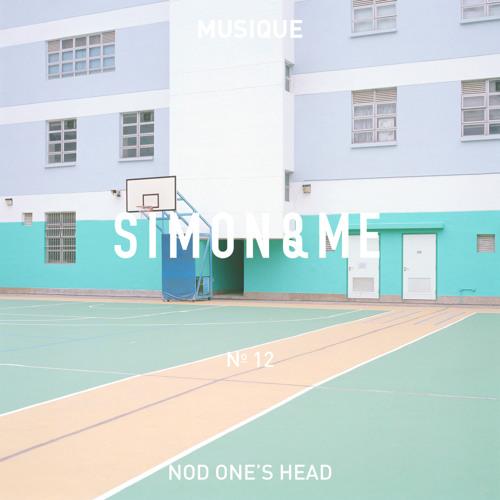 SIMON&ME // MUSIQUE No.12 x Nod One´s Head